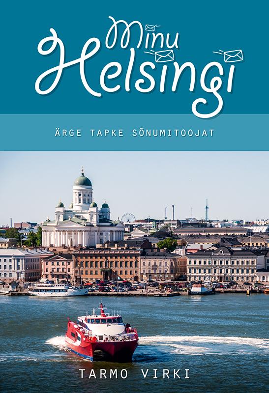 Minu Helsingi.Ärge tapke sõnumitoojat