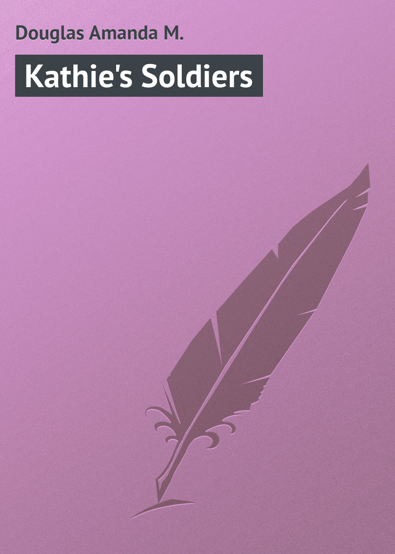 Kathie's Soldiers