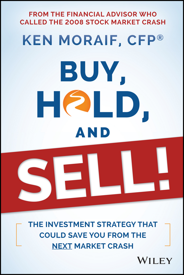 Buy, Hold, and Sell!. The Investment Strategy That Could Save You From the Next Market Crash