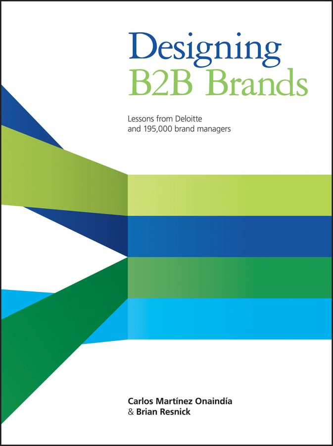 Designing B2B Brands. Lessons from Deloitte and 195,000 Brand Managers