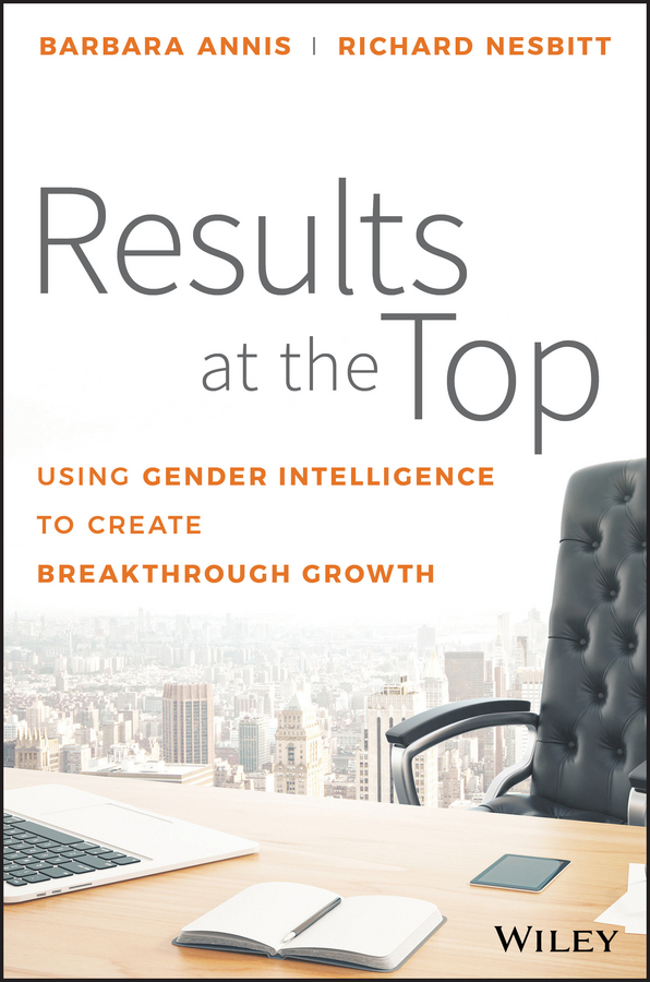 Results at the Top. Using Gender Intelligence to Create Breakthrough Growth