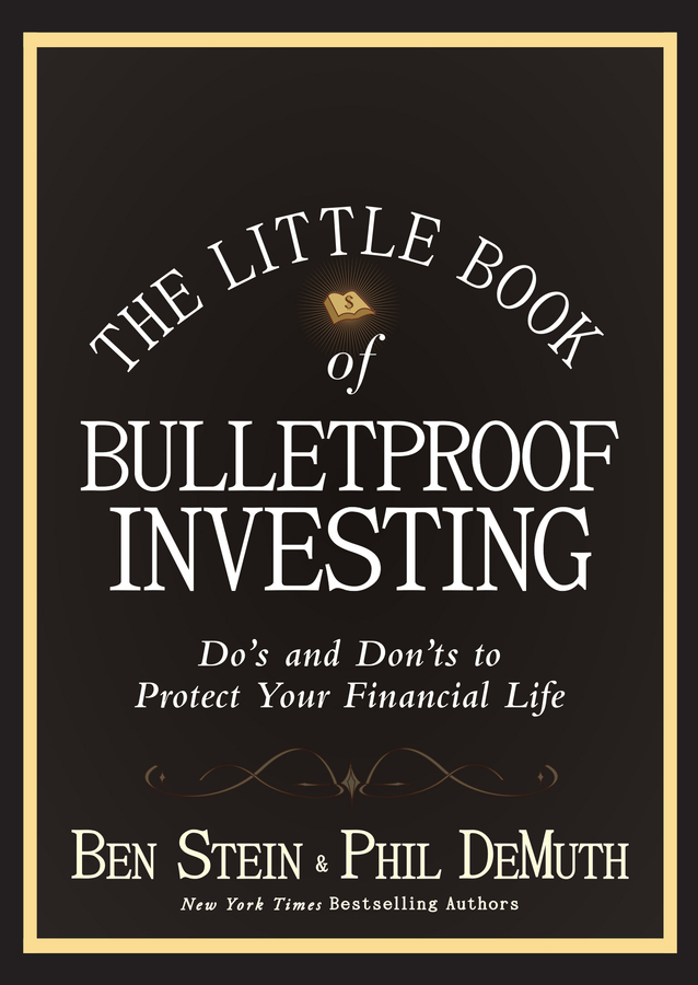 The Little Book of Bulletproof Investing. Do's and Don'ts to Protect Your Financial Life
