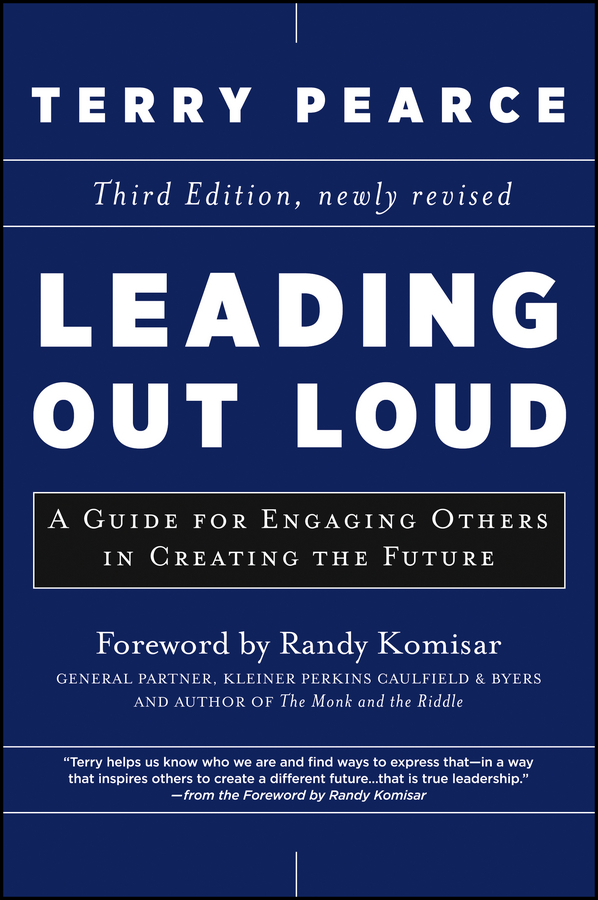 Leading Out Loud. A Guide for Engaging Others in Creating the Future