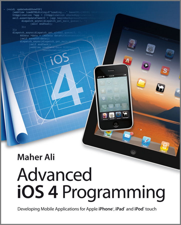 Advanced iOS 4 Programming. Developing Mobile Applications for Apple iPhone, iPad, and iPod touch