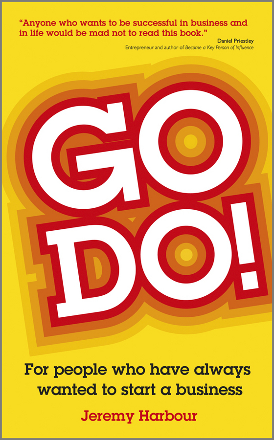 Go Do!. For People Who Have Always Wanted to Start a Business