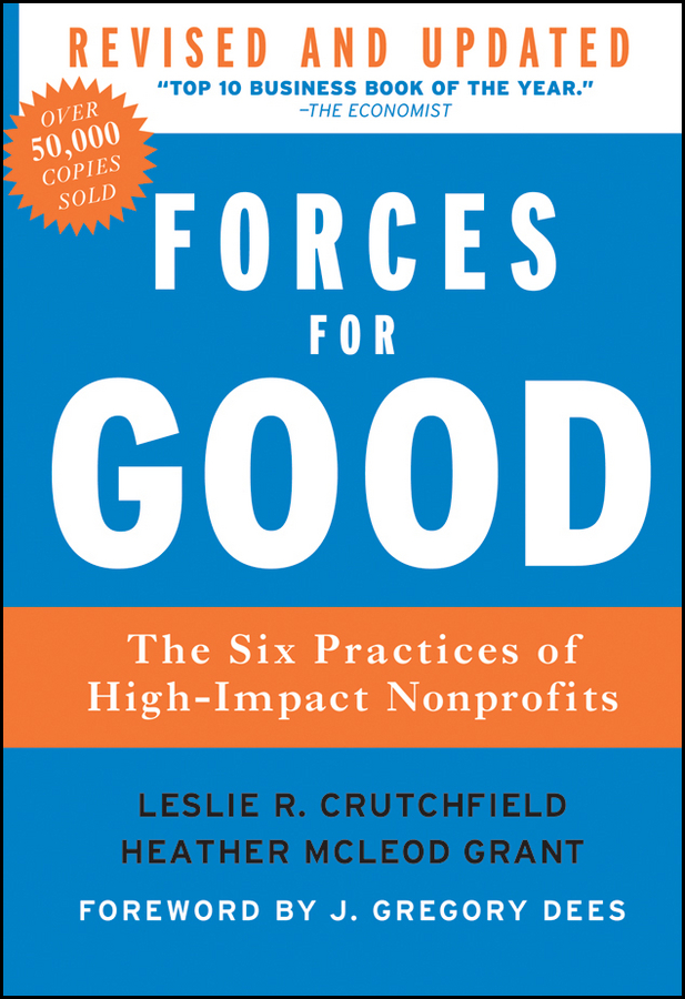 Forces for Good. The Six Practices of High-Impact Nonprofits