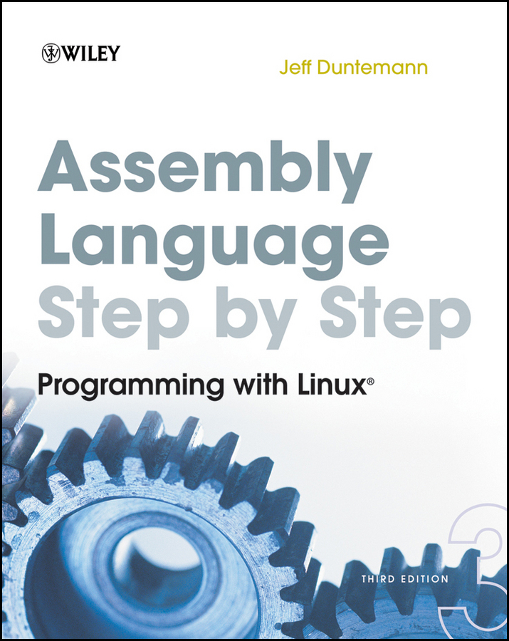 Assembly Language Step-by-Step. Programming with Linux