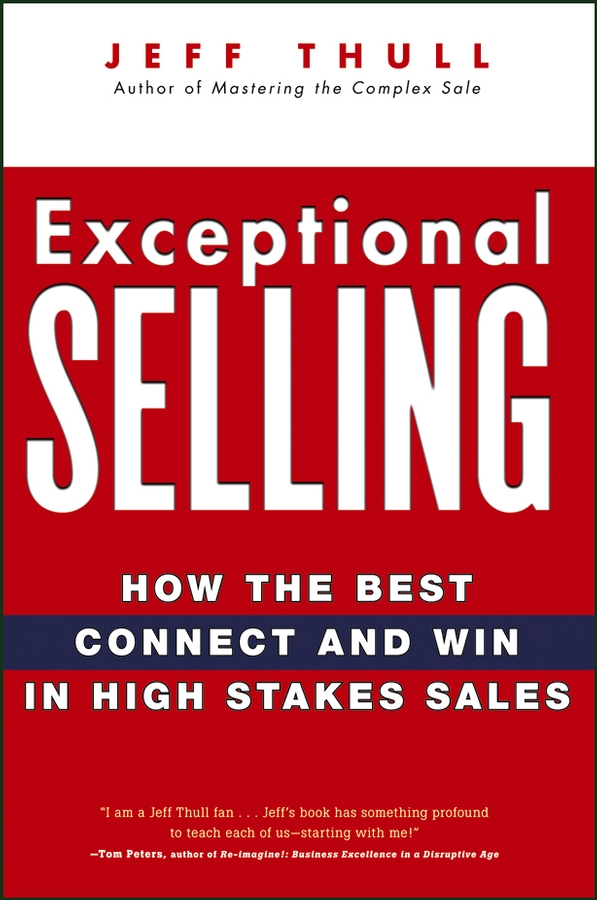 Exceptional Selling. How the Best Connect and Win in High Stakes Sales