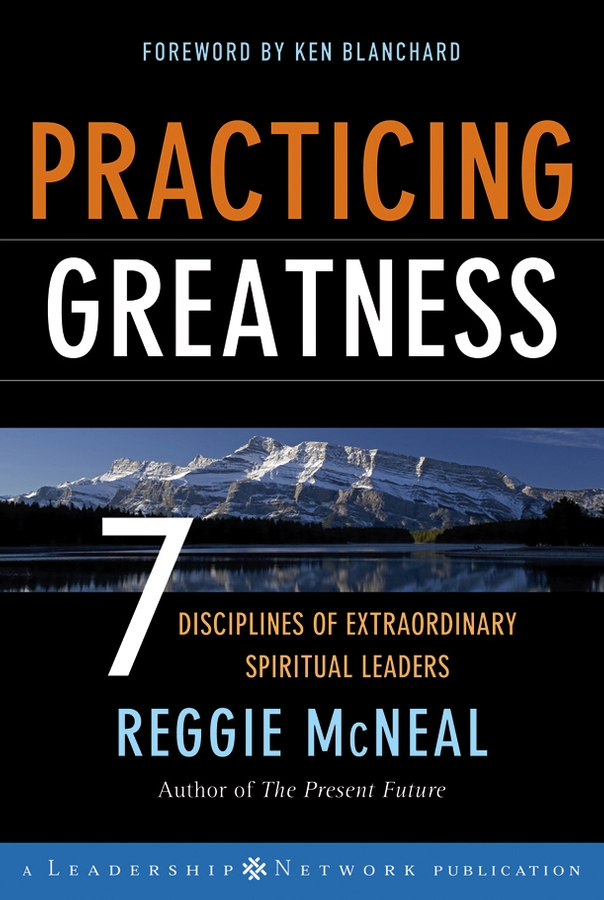 Practicing Greatness. 7 Disciplines of Extraordinary Spiritual Leaders