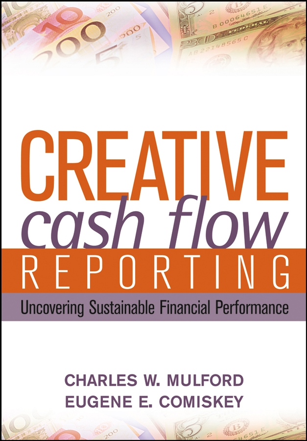 Creative Cash Flow Reporting. Uncovering Sustainable Financial Performance