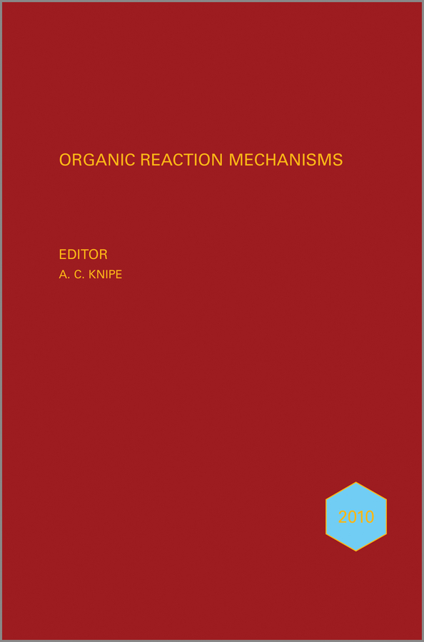 Organic Reaction Mechanisms 2010. An annual survey covering the literature dated January to December 2010