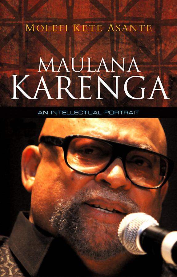 Maulana Karenga. An Intellectual Portrait