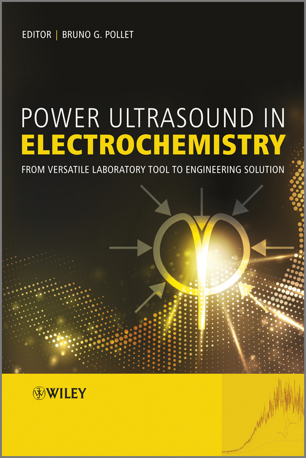 Power Ultrasound in Electrochemistry. From Versatile Laboratory Tool to Engineering Solution