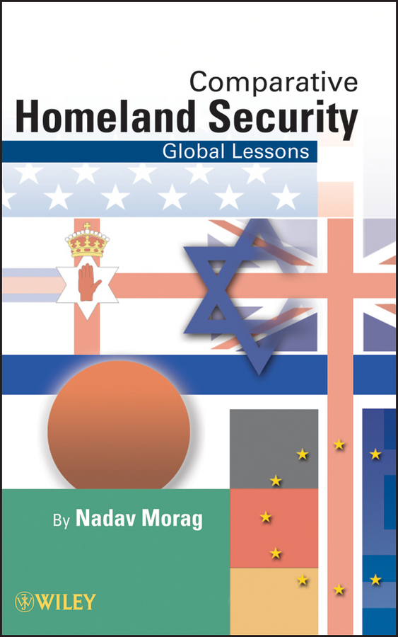 Comparative Homeland Security. Global Lessons