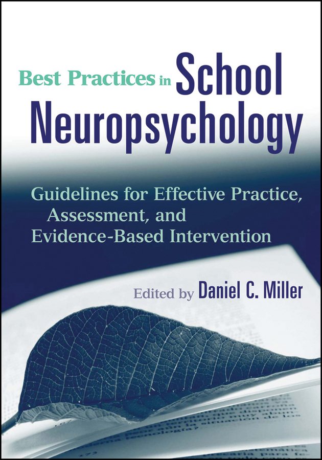 Best Practices in School Neuropsychology. Guidelines for Effective Practice, Assessment, and Evidence-Based Intervention