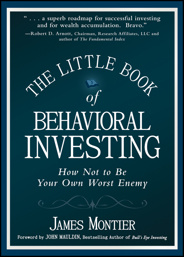 The Little Book of Behavioral Investing. How not to be your own worst enemy