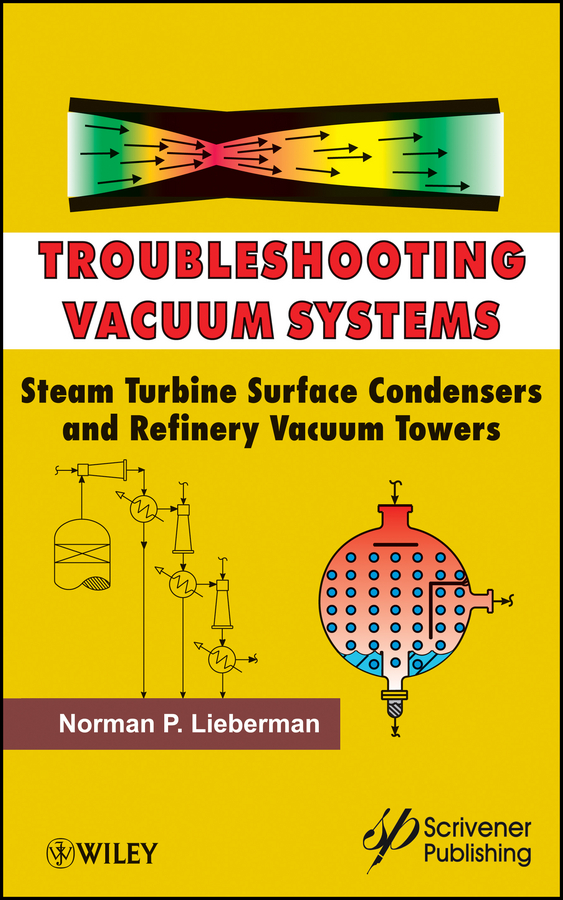 Troubleshooting Vacuum Systems. Steam Turbine Surface Condensers and Refinery Vacuum Towers