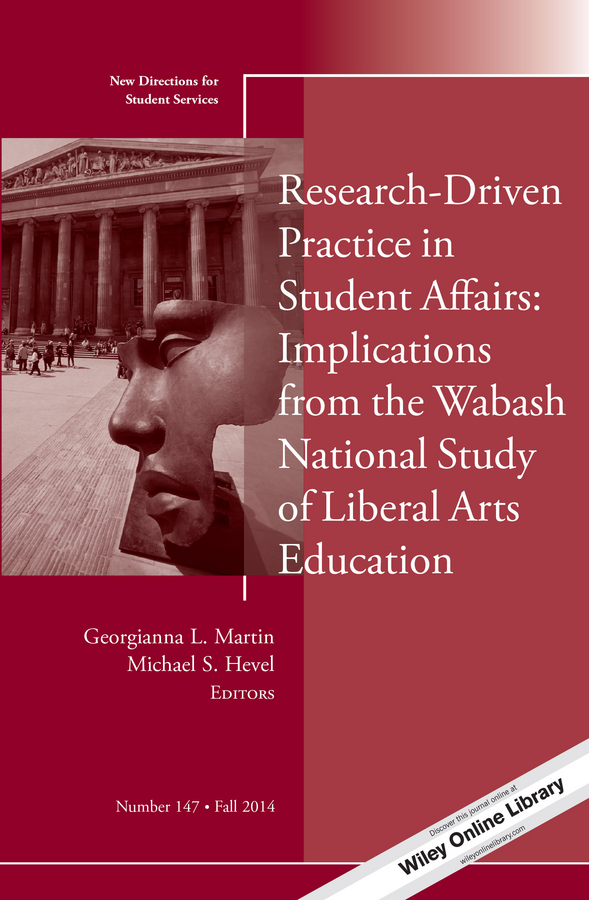 Research-Driven Practice in Student Affairs: Implications from the Wabash National Study of Liberal Arts Education. New Directions for Student Services, Number 147