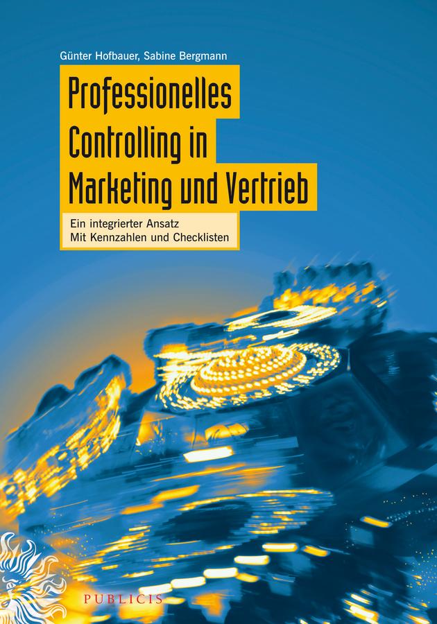 Professionelles Controlling in Marketing und Vertrieb. Ein integrierter Ansatz