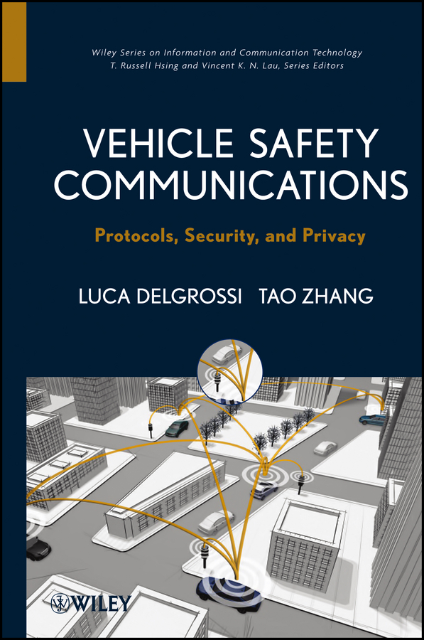 Vehicle Safety Communications. Protocols, Security, and Privacy