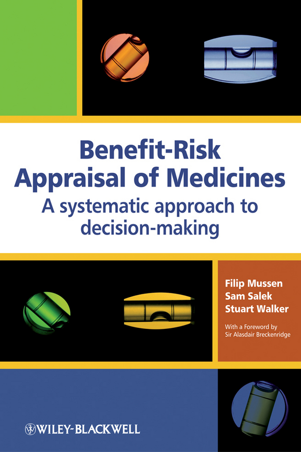 Benefit-Risk Appraisal of Medicines. A systematic approach to decision-making
