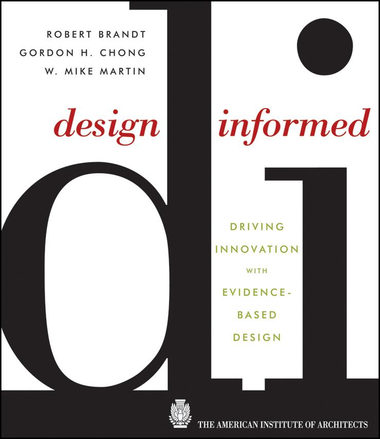 Design Informed. Driving Innovation with Evidence-Based Design