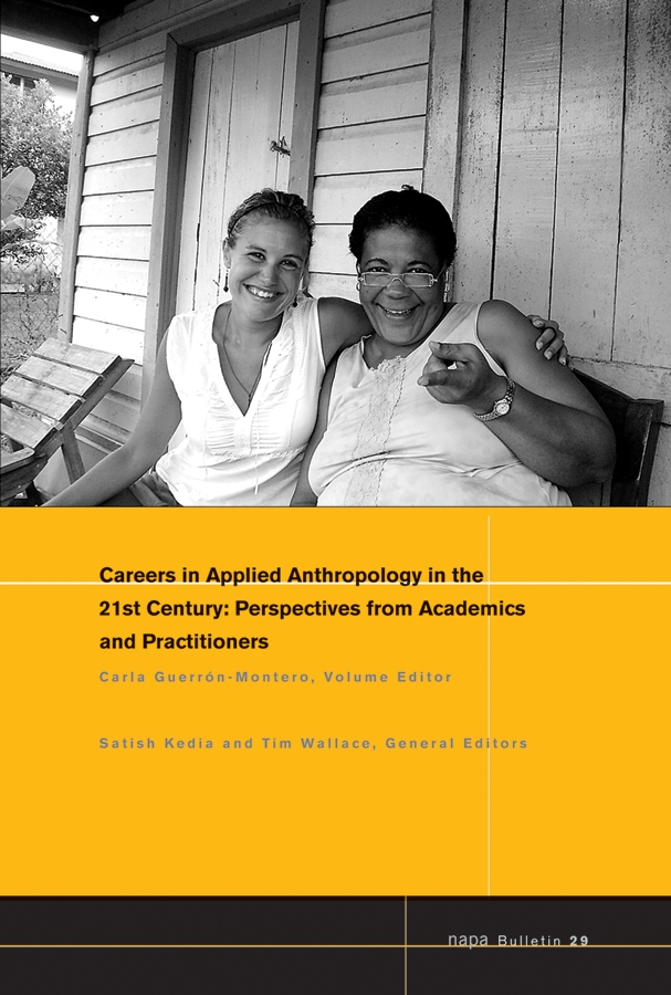 Careers in 21st Century Applied Anthropology. Perspectives from Academics and Practitioners