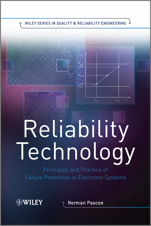 Reliability Technology. Principles and Practice of Failure Prevention in Electronic Systems