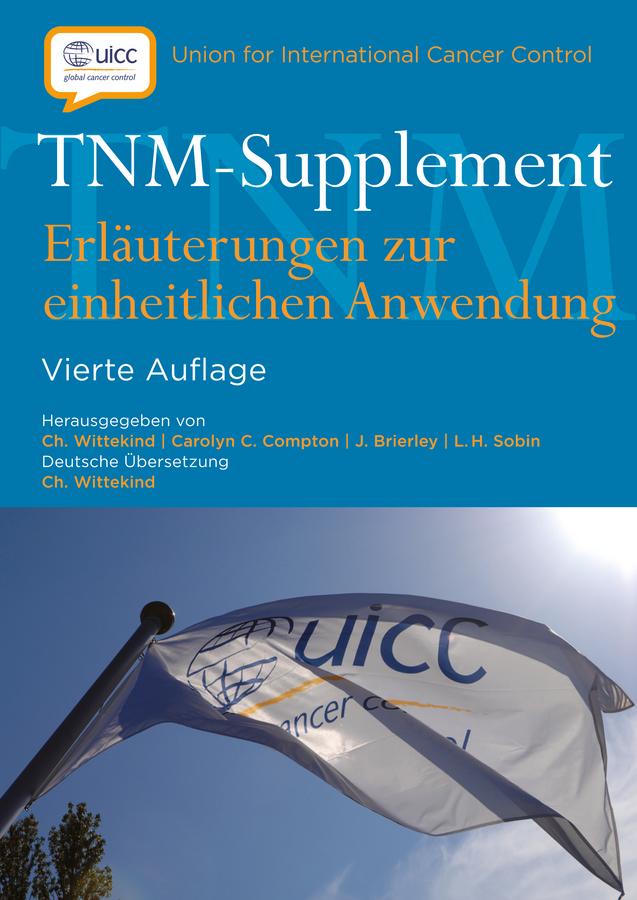 TNM-Supplement. Erlauterungen zur einheitlichen Anwendung