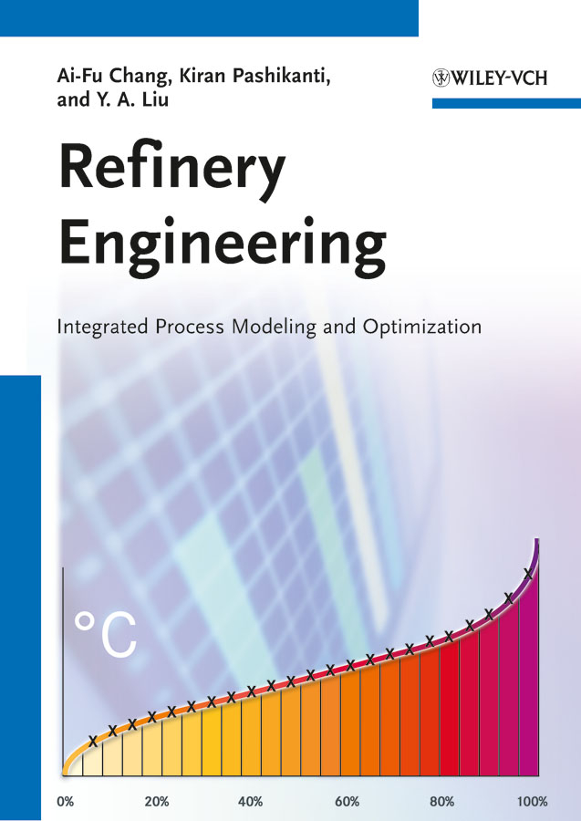 Refinery Engineering. Integrated Process Modeling and Optimization