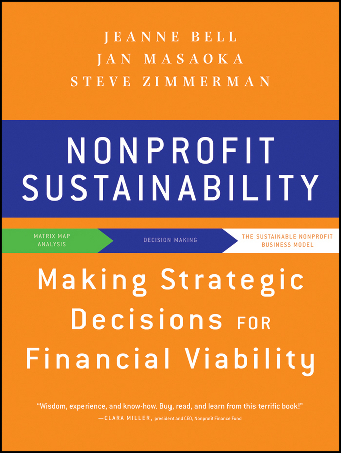 Nonprofit Sustainability. Making Strategic Decisions for Financial Viability
