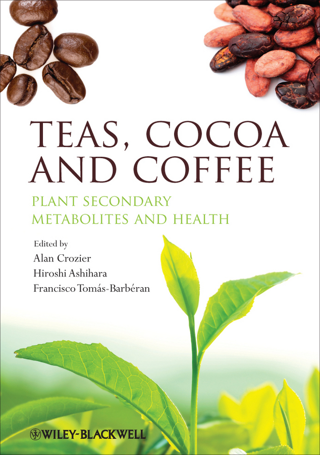 Teas, Cocoa and Coffee. Plant Secondary Metabolites and Health