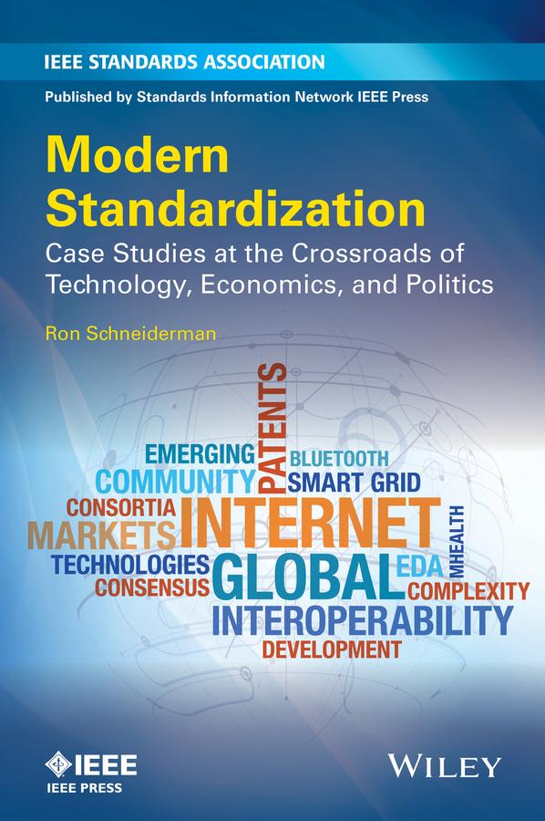 Modern Standardization. Case Studies at the Crossroads of Technology, Economics, and Politics