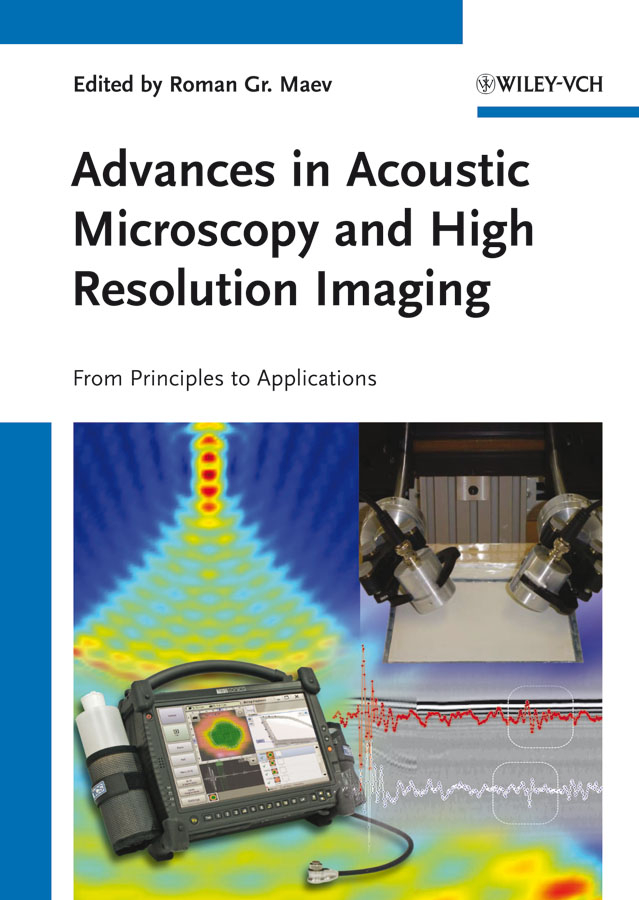 Advances in Acoustic Microscopy and High Resolution Imaging. From Principles to Applications