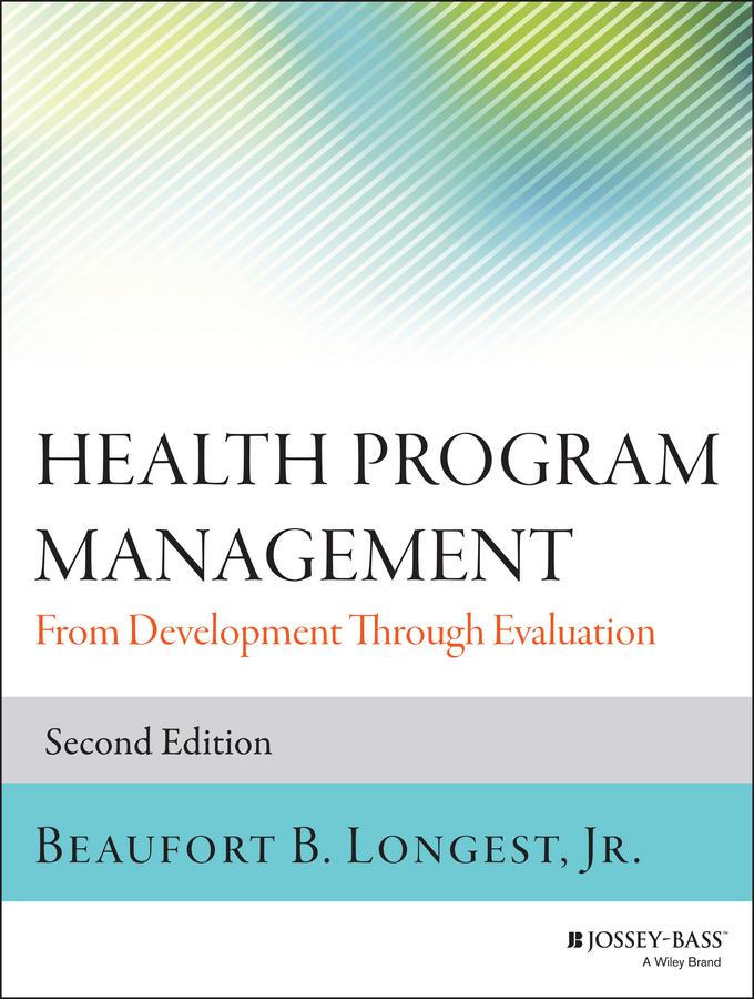 Health Program Management. From Development Through Evaluation