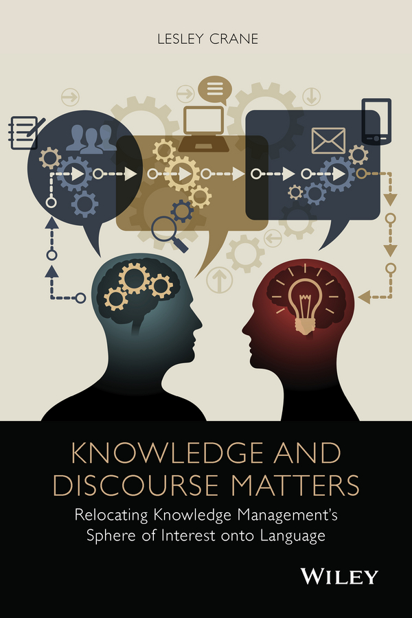 Knowledge and Discourse Matters. Relocating Knowledge Management's Sphere of Interest onto Language