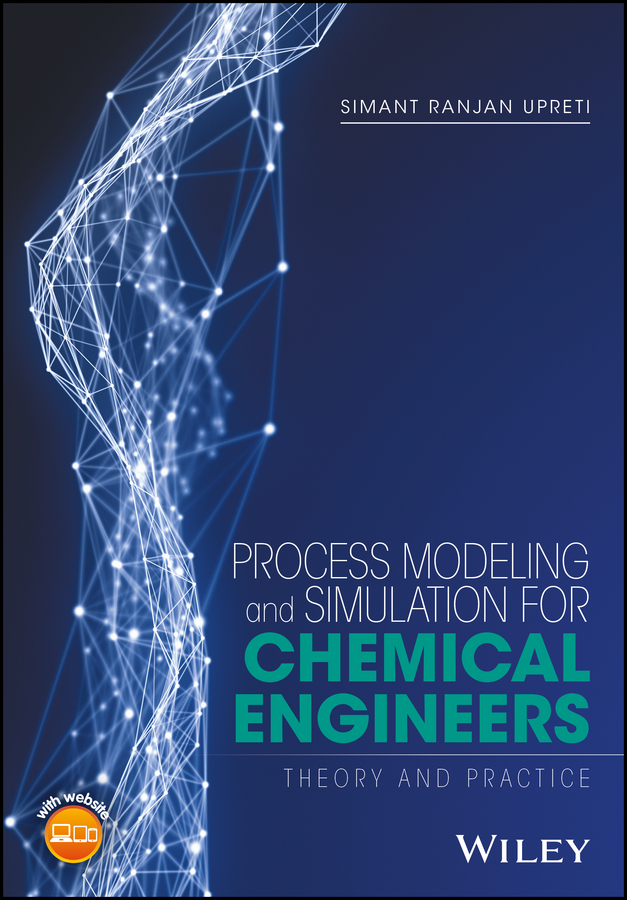 Process Modeling and Simulation for Chemical Engineers. Theory and Practice