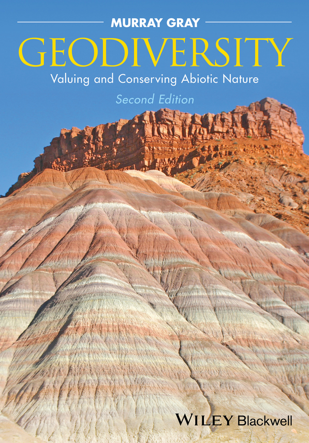 Geodiversity. Valuing and Conserving Abiotic Nature