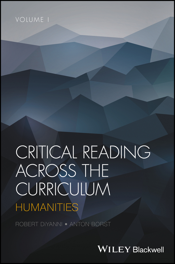 Critical Reading Across the Curriculum. Humanities, Volume 1