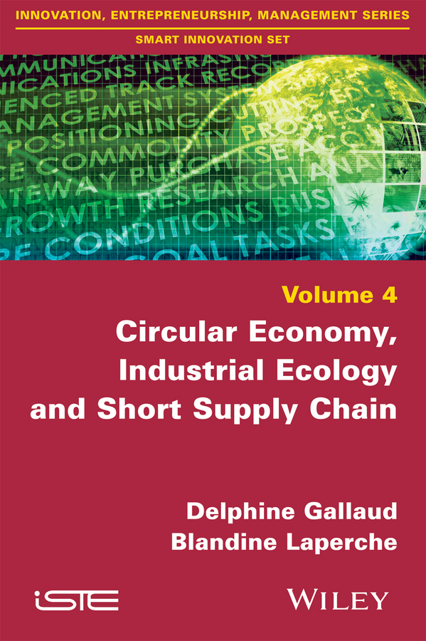 Circular Economy, Industrial Ecology and Short Supply Chain. Towards Sustainable Territories