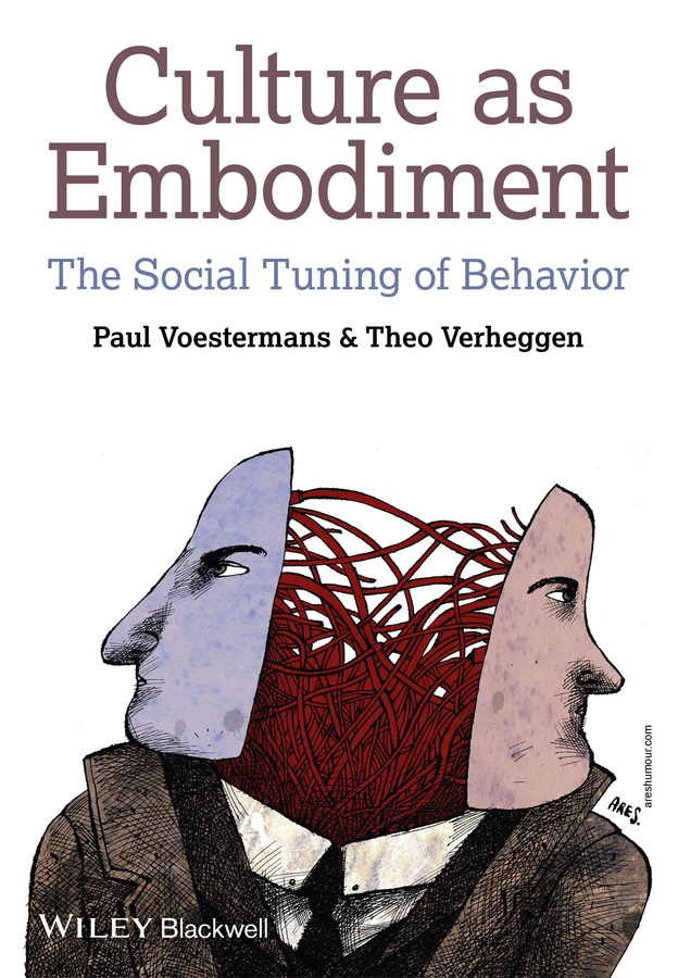 Culture as Embodiment. The Social Tuning of Behavior