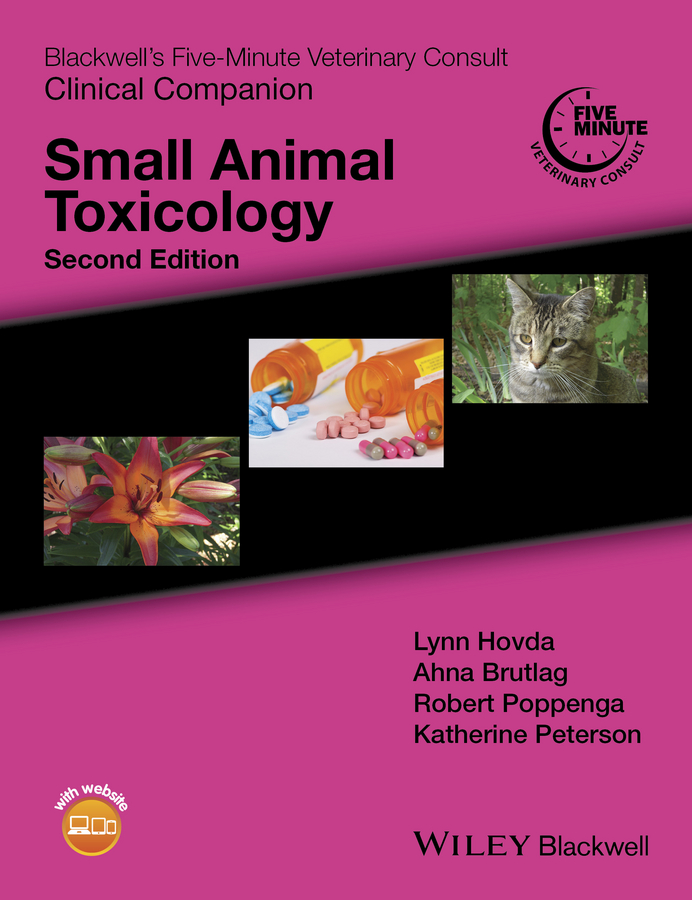Blackwell's Five-Minute Veterinary Consult Clinical Companion. Small Animal Toxicology