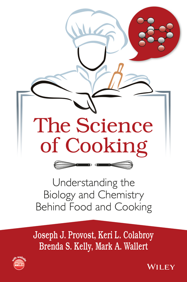 The Science of Cooking. Understanding the Biology and Chemistry Behind Food and Cooking