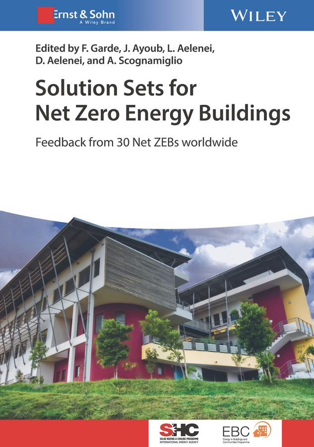 Solution Sets for Net Zero Energy Buildings. Feedback from 30 Buildings Worldwide