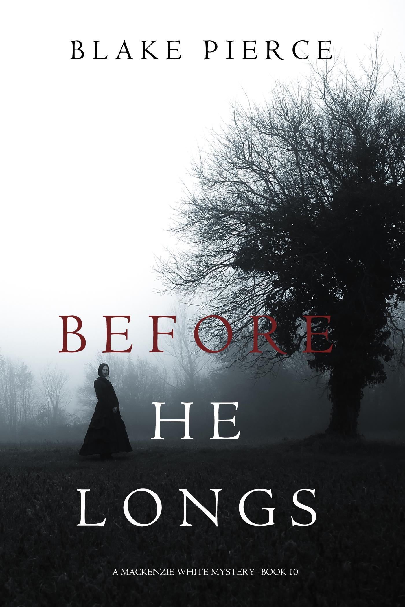 Before He Longs