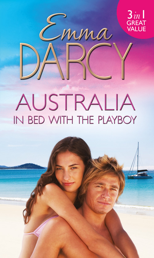 Australia: In Bed with the Playboy: Hidden Mistress, Public Wife / The Secret Mistress / Claiming His Mistress