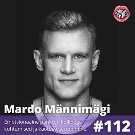 Mardo Männimägi – Emotsionaalne pankrot, kollidega kohtumised ja kaotustest õppimine