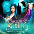 Unraveler - Crystal Wing Academy, Book 3 (Unabridged)