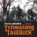 Totengräbers Tagebuch (ungekürzt)