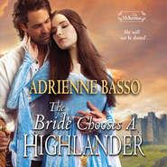 The Bride Chooses a Highlander - The McKennas 3 (Unabridged)